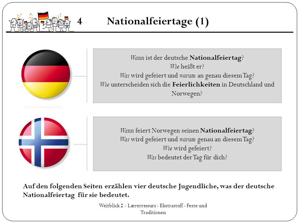4 Nationalfeiertage (1) Wann ist der deutsche Nationalfeiertag