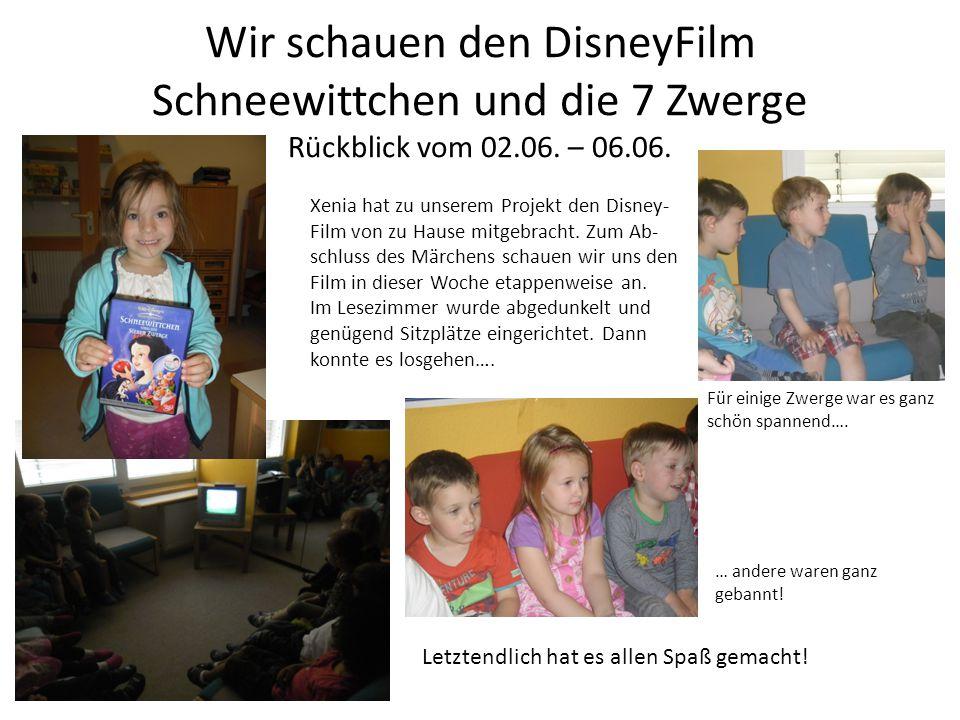 Wir schauen den DisneyFilm Schneewittchen und die 7 Zwerge Rückblick vom 02.06. – 06.06.