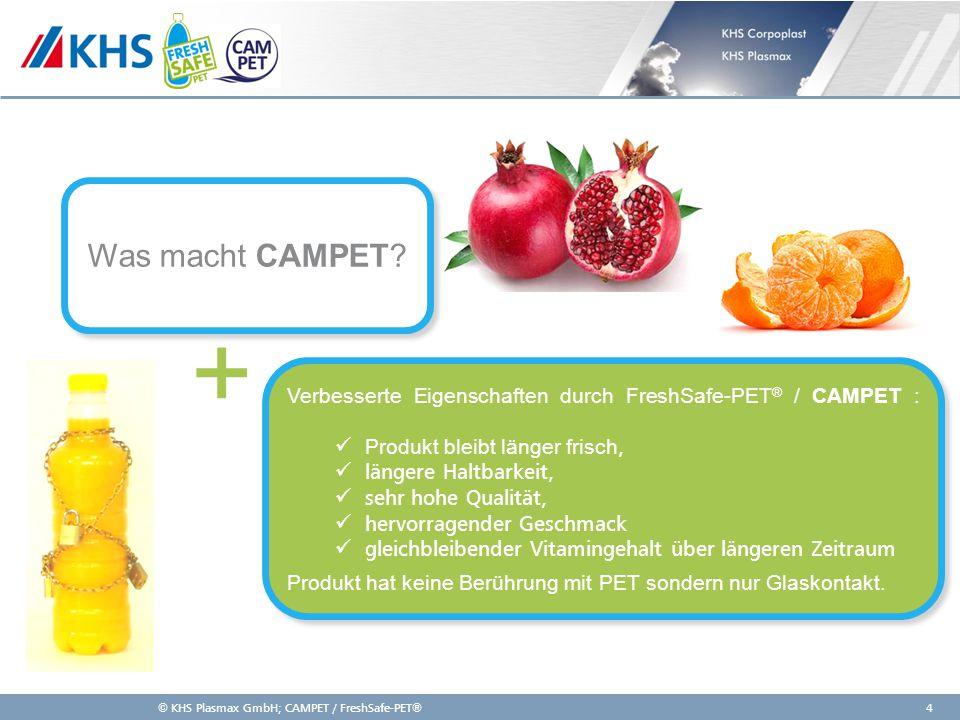 Was macht CAMPET + Verbesserte Eigenschaften durch FreshSafe-PET® / CAMPET : Produkt bleibt länger frisch,