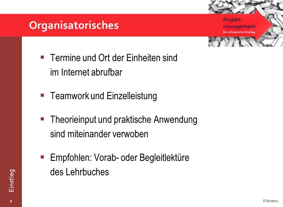 Organisatorisches Termine und Ort der Einheiten sind im Internet abrufbar. Teamwork und Einzelleistung.