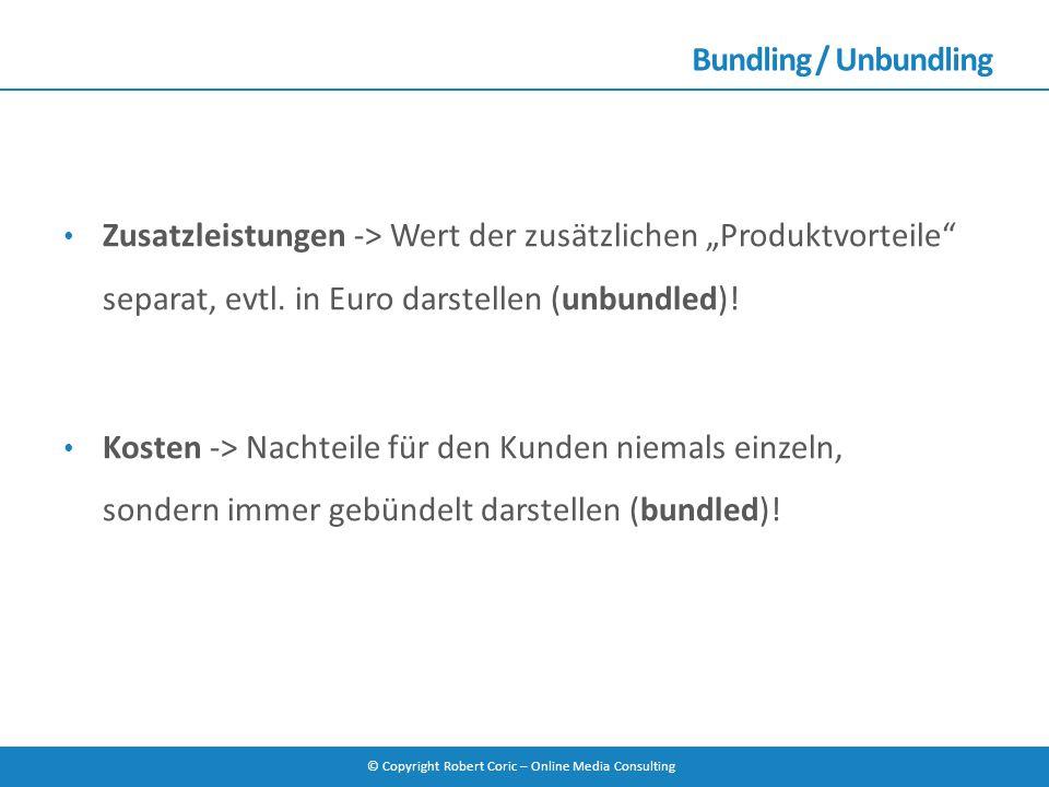 """Bundling / Unbundling Zusatzleistungen -> Wert der zusätzlichen """"Produktvorteile separat, evtl. in Euro darstellen (unbundled)!"""