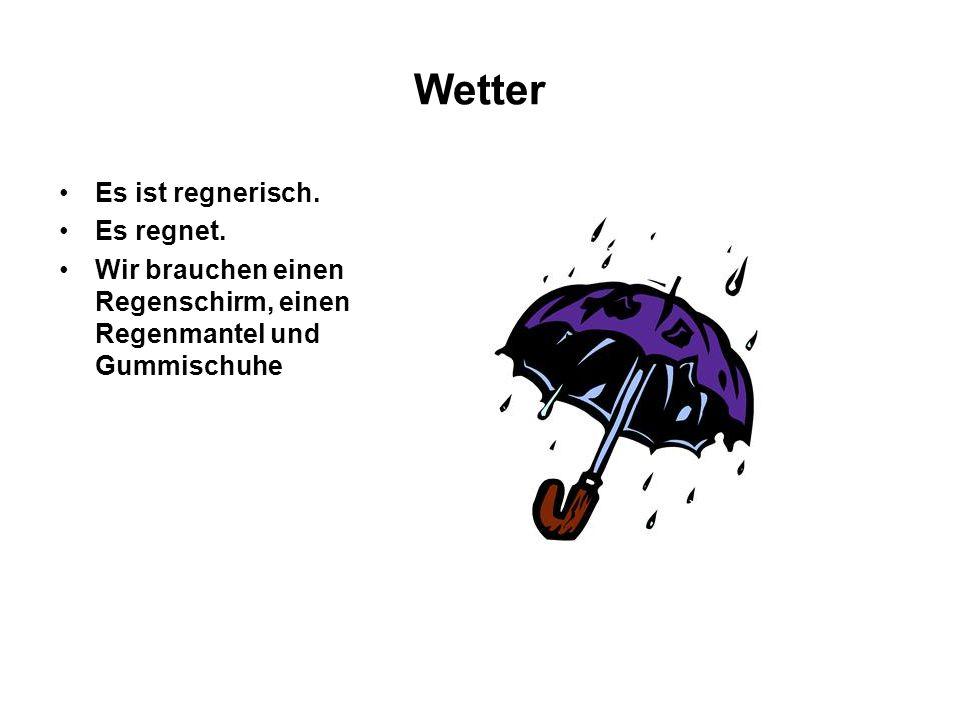 Wetter Es ist regnerisch. Es regnet.