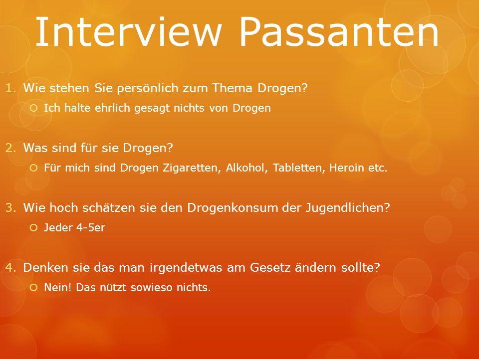 Interview Passanten Wie stehen Sie persönlich zum Thema Drogen