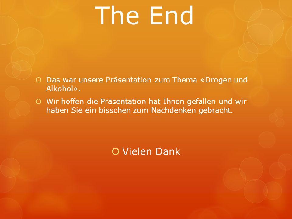 The End Das war unsere Präsentation zum Thema «Drogen und Alkohol».