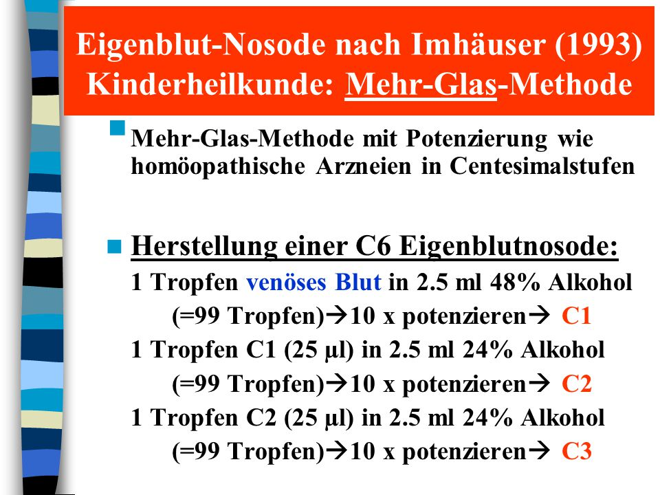 Eigenblut-Nosode nach Imhäuser (1993) Kinderheilkunde: Mehr-Glas-Methode