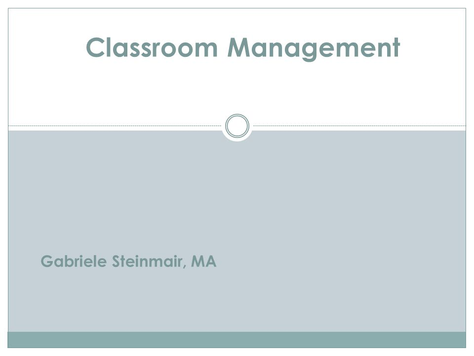 Classroom Management Gabriele Steinmair, MA