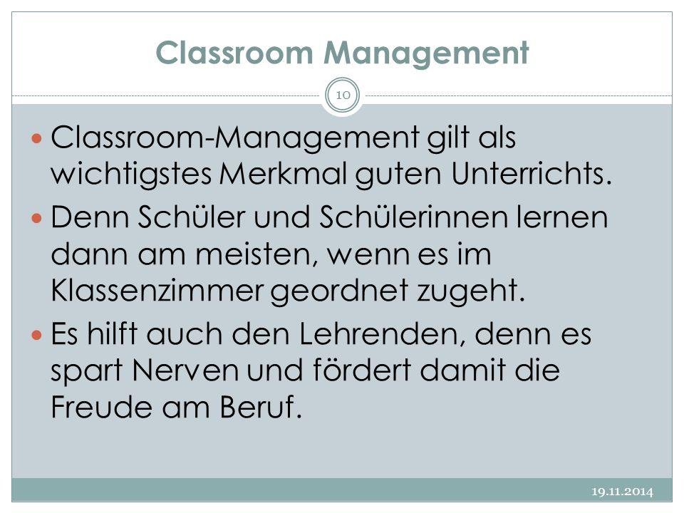 Classroom Management Classroom-Management gilt als wichtigstes Merkmal guten Unterrichts.