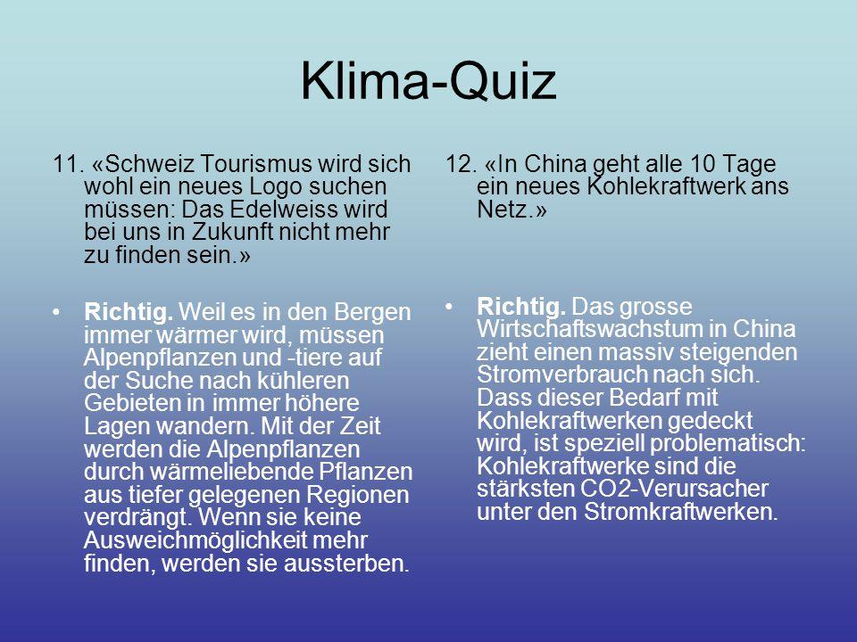 Klima-Quiz 11. «Schweiz Tourismus wird sich wohl ein neues Logo suchen müssen: Das Edelweiss wird bei uns in Zukunft nicht mehr zu finden sein.»