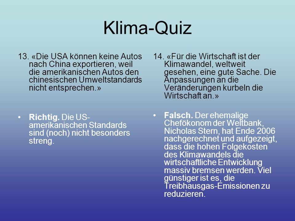 Klima-Quiz 13. «Die USA können keine Autos nach China exportieren, weil die amerikanischen Autos den chinesischen Umweltstandards nicht entsprechen.»