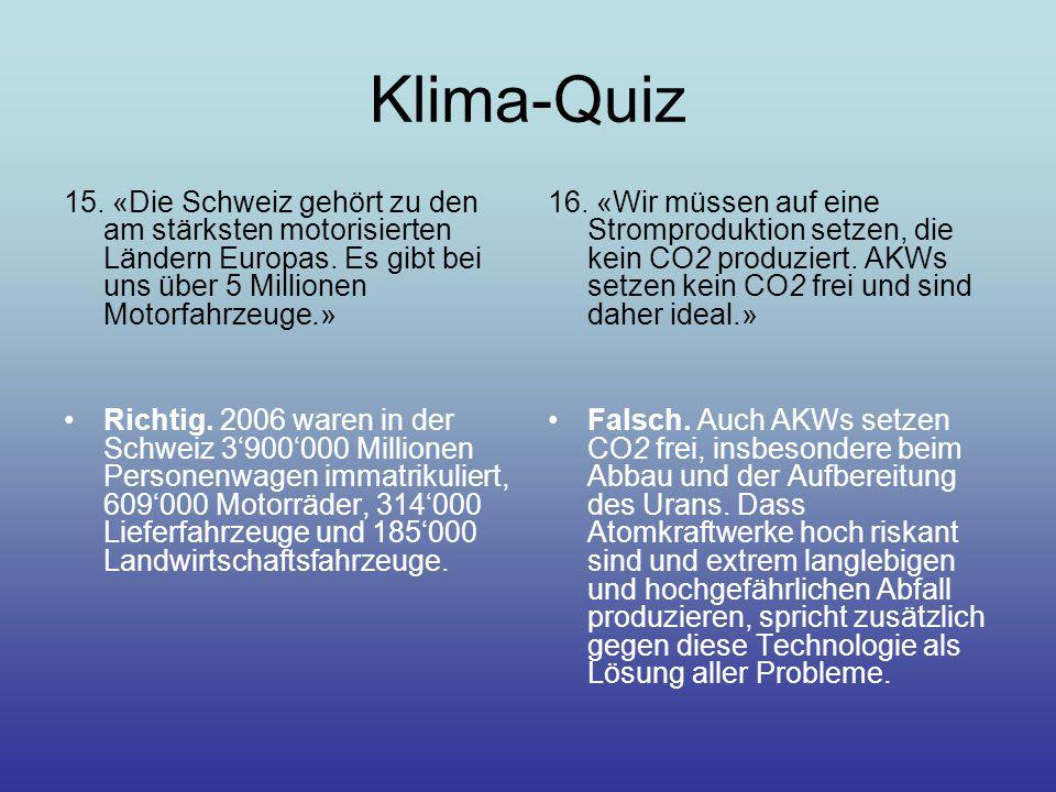 Klima-Quiz 15. «Die Schweiz gehört zu den am stärksten motorisierten Ländern Europas. Es gibt bei uns über 5 Millionen Motorfahrzeuge.»