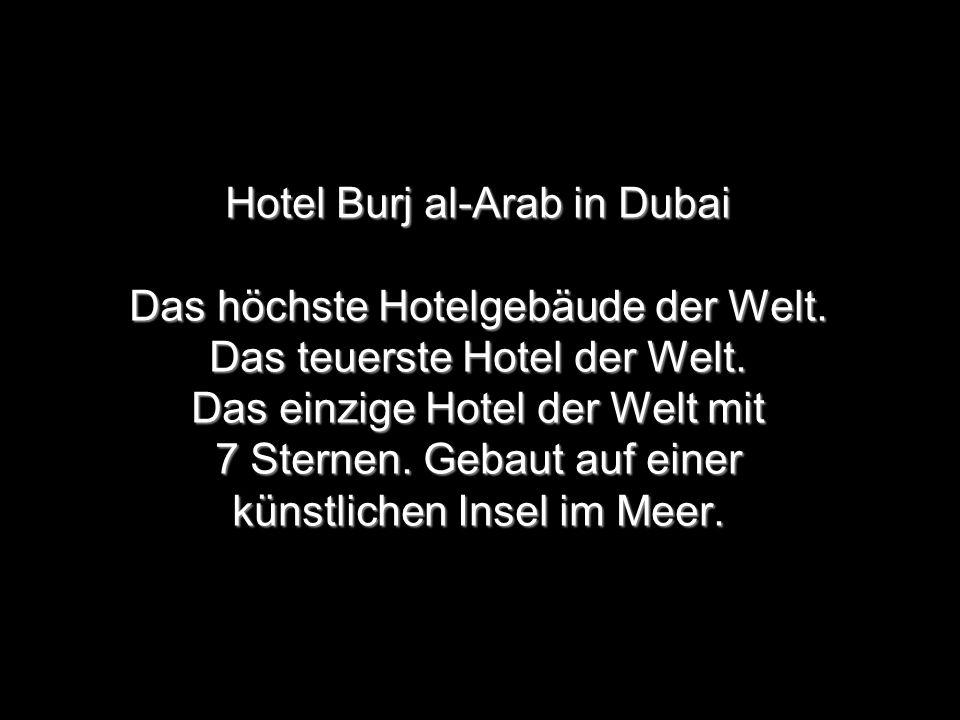 Hotel Burj al-Arab in Dubai Das höchste Hotelgebäude der Welt