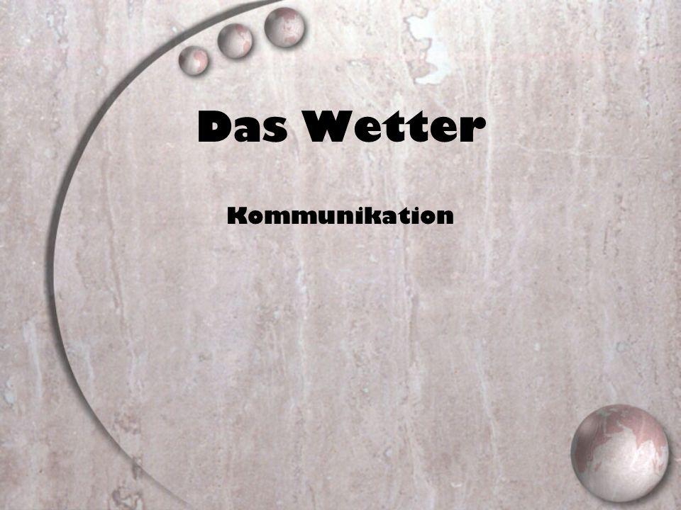 Das Wetter Kommunikation