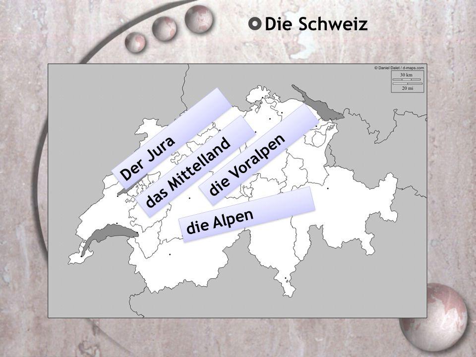 Die Schweiz Der Jura die Voralpen das Mittelland die Alpen
