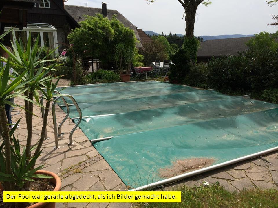 Der Pool war gerade abgedeckt, als ich Bilder gemacht habe.