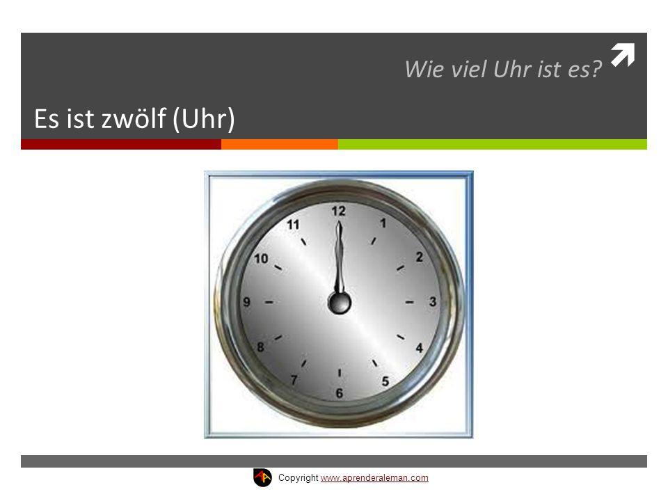 Es ist zwölf (Uhr) Wie viel Uhr ist es