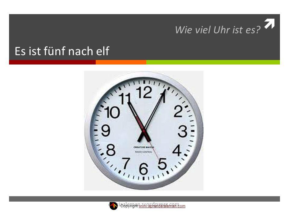 Es ist fünf nach elf Wie viel Uhr ist es estuiaaleman.wordpress.com