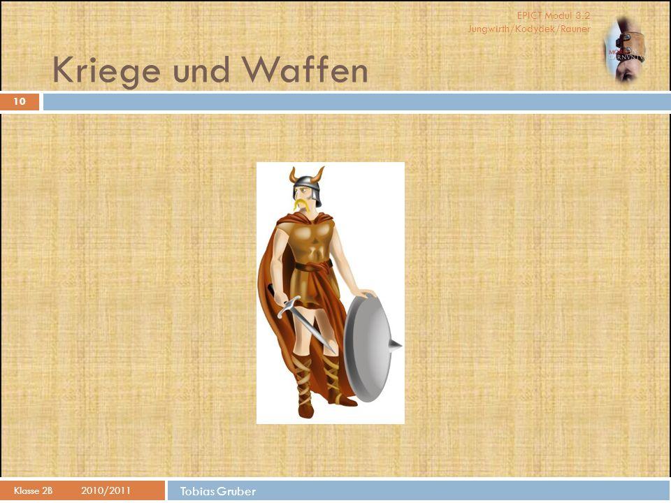 Kriege und Waffen Klasse 2B 2010/2011 Tobias Gruber