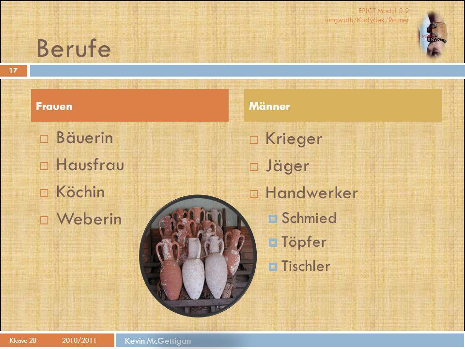 Berufe Bäuerin Krieger Hausfrau Jäger Köchin Handwerker Weberin