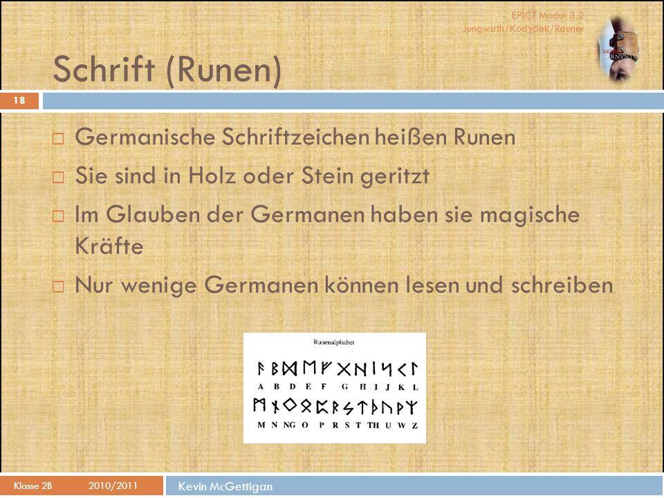 Schrift (Runen) Germanische Schriftzeichen heißen Runen
