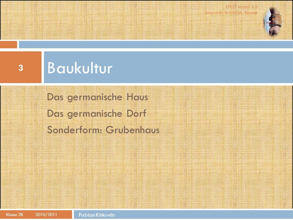 Baukultur Das germanische Haus Das germanische Dorf