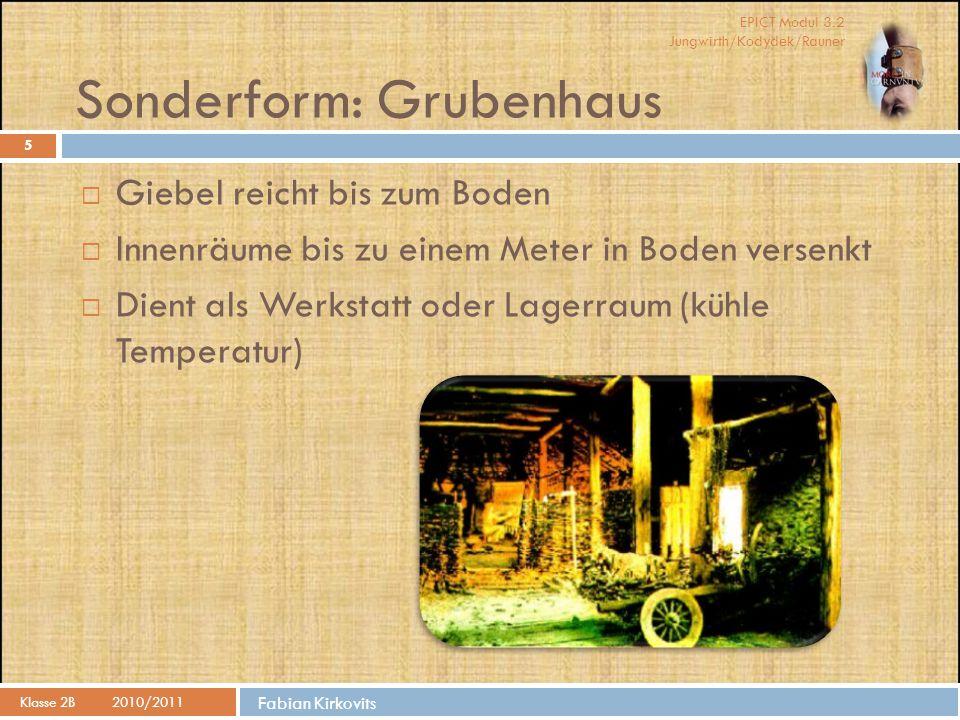Sonderform: Grubenhaus