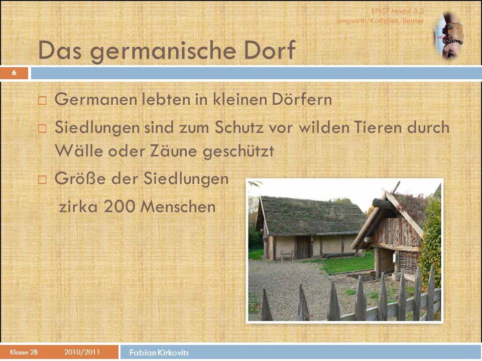 Das germanische Dorf Germanen lebten in kleinen Dörfern