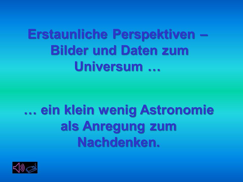 Erstaunliche Perspektiven – Bilder und Daten zum Universum …
