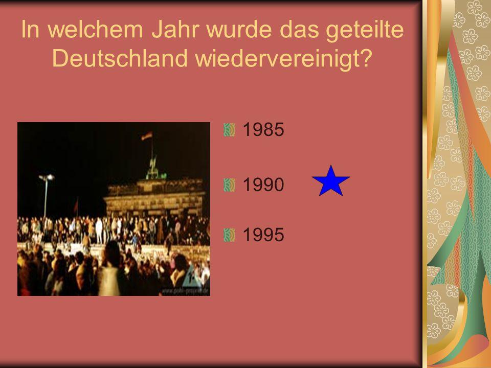 In welchem Jahr wurde das geteilte Deutschland wiedervereinigt