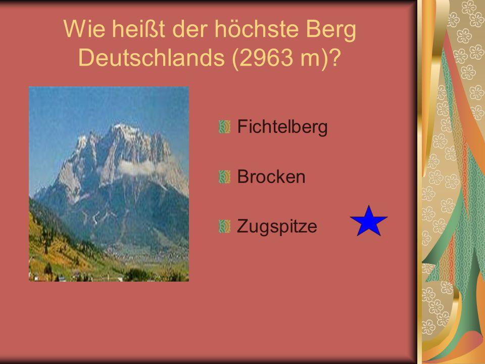 Wie heißt der höchste Berg Deutschlands (2963 m)