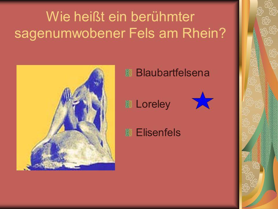 Wie heißt ein berühmter sagenumwobener Fels am Rhein
