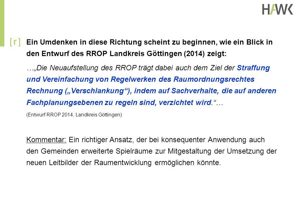 Ein Umdenken in diese Richtung scheint zu beginnen, wie ein Blick in den Entwurf des RROP Landkreis Göttingen (2014) zeigt: