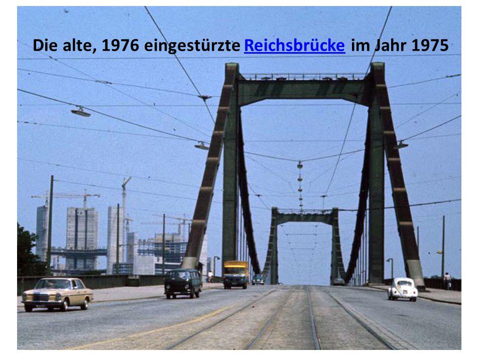 Die alte, 1976 eingestürzte Reichsbrücke im Jahr 1975