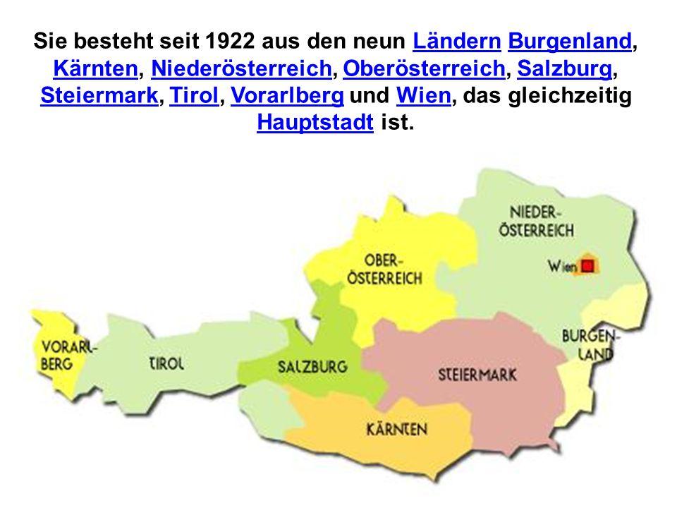 Sie besteht seit 1922 aus den neun Ländern Burgenland, Kärnten, Niederösterreich, Oberösterreich, Salzburg, Steiermark, Tirol, Vorarlberg und Wien, das gleichzeitig Hauptstadt ist.