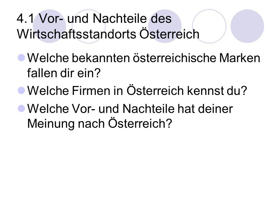 4.1 Vor- und Nachteile des Wirtschaftsstandorts Österreich