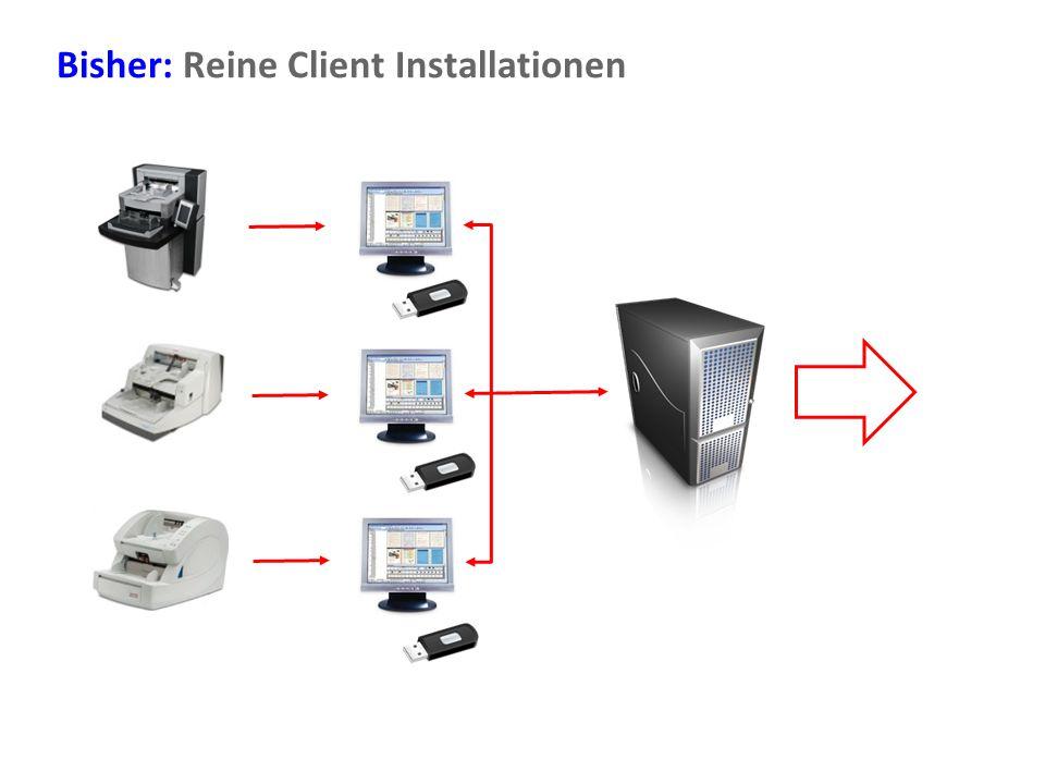 Bisher: Reine Client Installationen