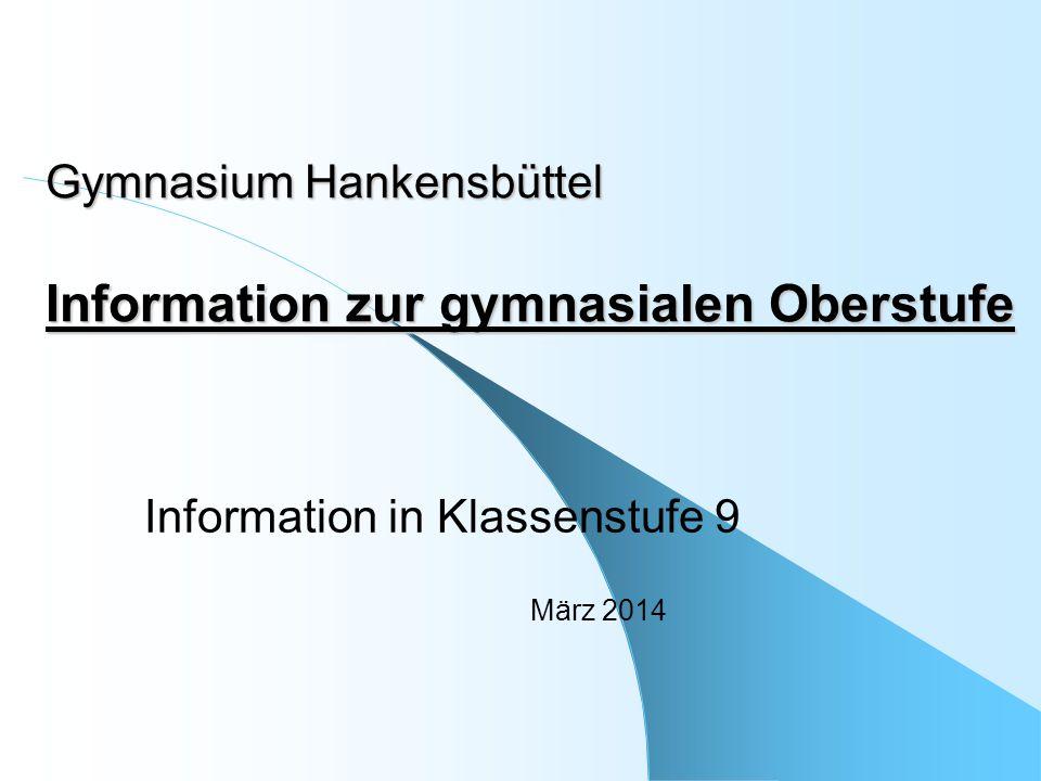 Gymnasium Hankensbüttel Information zur gymnasialen Oberstufe