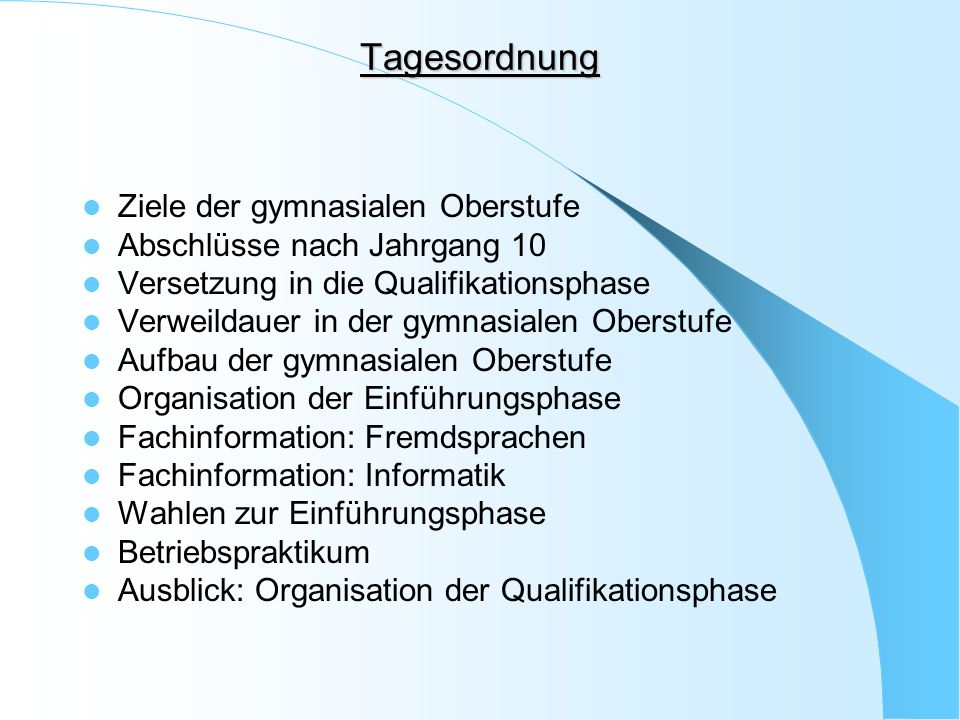Tagesordnung Ziele der gymnasialen Oberstufe