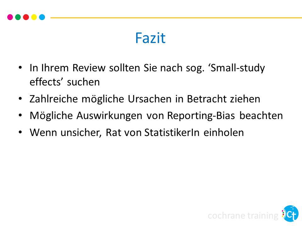 Fazit In Ihrem Review sollten Sie nach sog. 'Small-study effects' suchen. Zahlreiche mögliche Ursachen in Betracht ziehen.