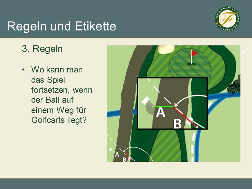 3. Regeln Wo kann man das Spiel fortsetzen, wenn der Ball auf einem Weg für Golfcarts liegt
