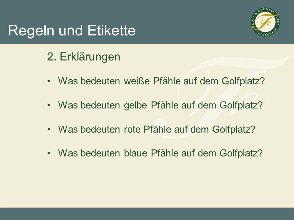 2. Erklärungen Was bedeuten weiße Pfähle auf dem Golfplatz
