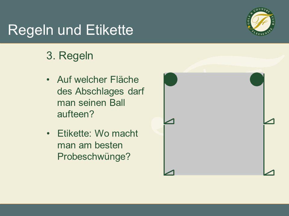 3. Regeln Auf welcher Fläche des Abschlages darf man seinen Ball aufteen.