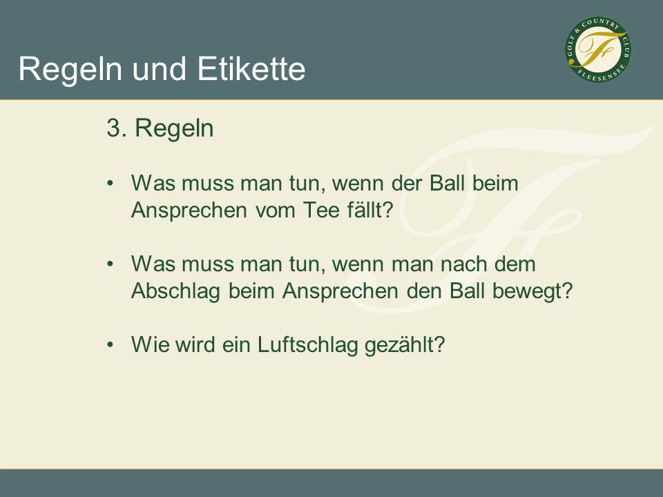 3. Regeln Was muss man tun, wenn der Ball beim Ansprechen vom Tee fällt