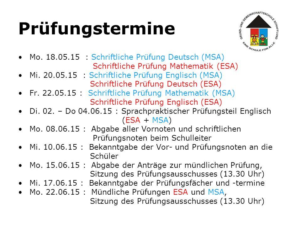 Prüfungstermine Mo. 18.05.15 : Schriftliche Prüfung Deutsch (MSA)
