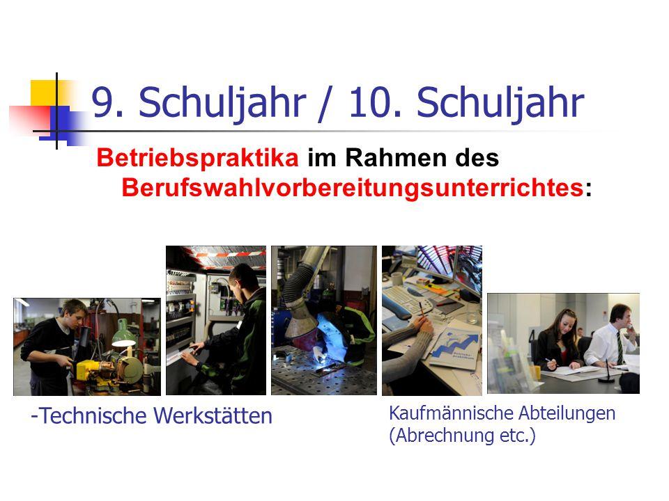 9. Schuljahr / 10. Schuljahr Betriebspraktika im Rahmen des Berufswahlvorbereitungsunterrichtes: