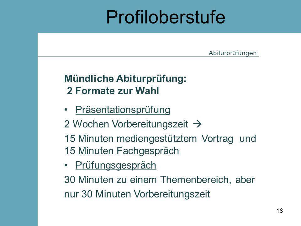 Profiloberstufe Mündliche Abiturprüfung: 2 Formate zur Wahl