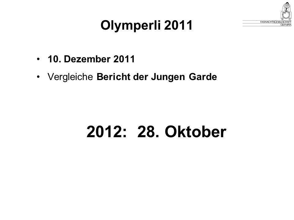 2012: 28. Oktober Olymperli 2011 10. Dezember 2011