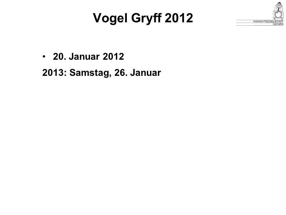 Vogel Gryff 2012 20. Januar 2012 2013: Samstag, 26. Januar