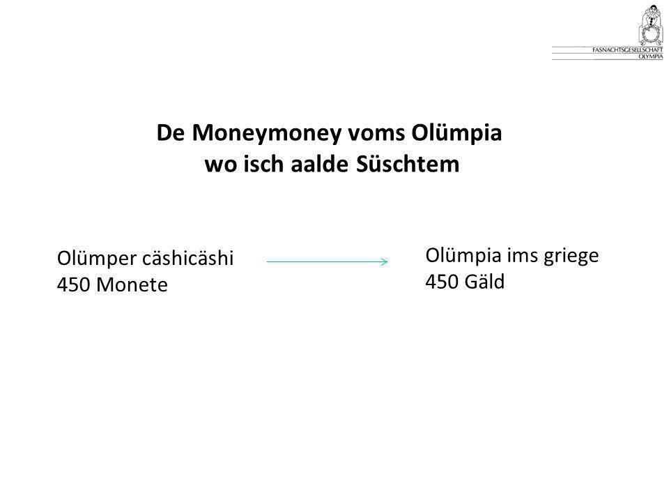 De Moneymoney voms Olümpia