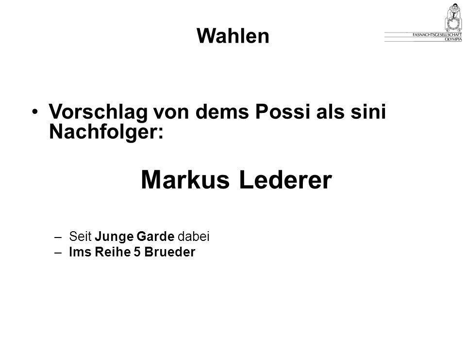 Markus Lederer Wahlen Vorschlag von dems Possi als sini Nachfolger: