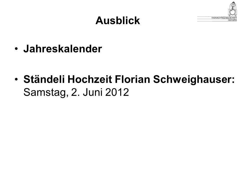 Ausblick Jahreskalender Ständeli Hochzeit Florian Schweighauser: Samstag, 2. Juni 2012